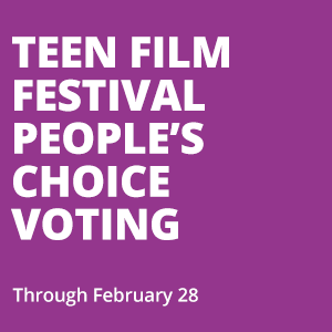 Teen Film Festival People's Choice Voting - Junior High